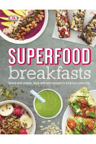 Купити - Книжки - Superfood Breakfasts. Quick and Simple, High-Nutrient Recipes to Kickstart Your Day