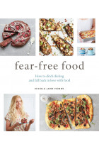 Купити - Книжки - Fear-Free Food: How to ditch dieting and fall back in love with food