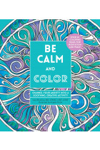 Купити - Книжки - Be Calm and Color. Channel Your Anxiety into a Soothing, Creative Activity