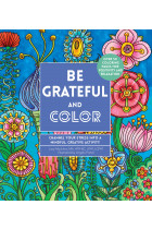 Купити - Книжки - Be Grateful and Color. Channel Your Stress into a Mindful, Creative Activity
