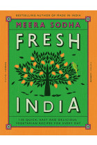 Купить - Книги - Fresh India: 130 Quick, Easy and Delicious Recipes for Every Day