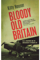 Купити - Книжки - Bloody Old Britain: O.G.S. Crawford And The Archaeology Of Modern Life