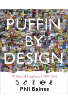 Купить - Книги - Puffin By Design: 2010 70 Years of Imagination 1940 - 2010