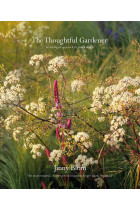 Купить - Книги - The Thoughtful Gardener. An Intelligent Approach to Garden Design