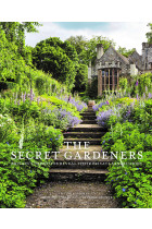 Купить - Книги - The Secret Gardeners. Britain's Creatives Reveal Their Private Sanctuaries