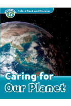 Купити - Книжки - Oxford Read and Discover: Level 6: Caring For Our Planet