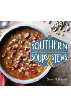 Купити - Книжки - Southern Soups & Stews: More Than 75 Recipes from Burgoo and Gumbo to Etouffee and Fricassee