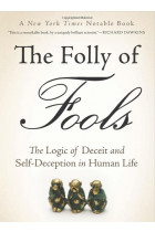 Купити - Книжки - The Folly of Fools : The Logic of Deceit and Self-Deception in Human Life