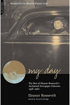 Купить - Книги - My Day : The Best Of Eleanor Roosevelt's Acclaimed Newspaper Columns, 1936-1962