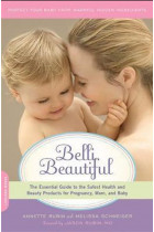 Купити - Книжки - Belli Beautiful : The Essential Guide to the Safest Health and Beauty Products for Pregnancy, Mom, and Baby
