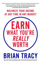Купить - Книги - Earn What You're Really Worth : Maximize Your Income at Any Time in Any Market