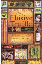 Купити - Книжки - The Elusive Truffle. Travels In Search Of The Legendary Food Of France