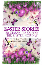 Купити - Електронні книжки - Easter Stories. 20 Classic Tales for the Easter Holiday