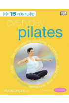 Купити - Книжки - 15-Minute Everyday Pilates. Get Real Results Anytime, Anywhere Four 15-minute workouts, also on DVD
