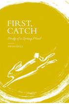 Купити - Книжки - First, Catch: Study of a Spring Meal