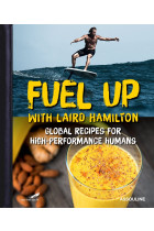 Купить - Книги - Fuel Up: Global Recipes for High-Performance Humans