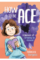 Купити - Книжки - How to Be Ace. A Memoir of Growing Up Asexual