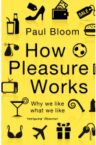 Купить - Книги - How Pleasure Works. Why We Like What We Like