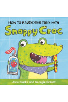 Купить - Книги - How to Brush Your Teeth with Snappy Croc