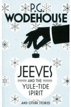 Купить - Книги - Jeeves and the Yule-Tide Spirit and Other Stories