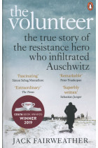 Купити - Книжки - The Volunteer. The True Story of the Resistance Hero who Infiltrated Auschwitz