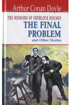 The Memoirs of Sherlock Holmes. The Final Problem and Other Stories