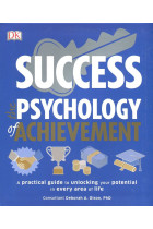 Купити - Книжки - Success. The Psychology of Achievement. A Practical Guide to Unlocking Your Potential in Every Area of Life