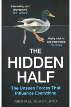 Купити - Книжки - The Hidden Half. The Unseen Forces That Influence Everything