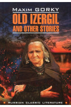 Купить - Книги - Old Izergil and Other Stories