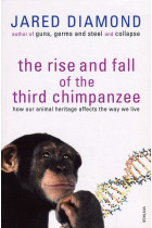 Купити - Книжки - The Rise and Fall of the Third Chimpanzee. How Our Animal Heritage Affects the Way We Live