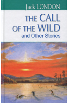 Купити - Книжки - The Call of the Wild and Other Stories