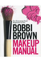 Купити - Книжки - Bobbi Brown Makeup Manual. For Everyone from Beginner to Pro
