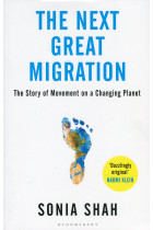 Купити - Книжки - The Next Great Migration. The Story of Movement on a Changing Planet