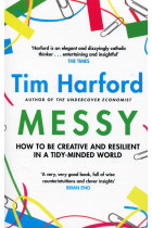 Messy. How to Be Creative and Resilient in a Tidy-Minded World