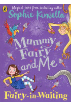 Mummy Fairy and Me. Fairy-in-Waiting