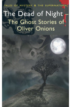 Купить - Книги - The Dead of Night. The Ghost Stories of Oliver Onions