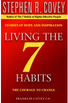 Living The 7 Habits. The Courage To Change