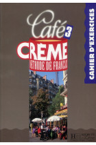 Купить - Книги - Cafe Creme 3. Cahier D'Exercices