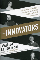 Купити - Книжки - The Innovators. How a Group of Inventors, Hackers, Geniuses and Geeks Created the Digital Revolution