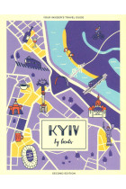 Купить - Книги - Kyiv by Locals. Your Insider's Travel Guide