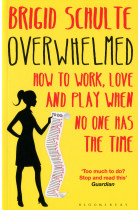 Купити - Книжки - Overwhelmed. How to Work, Love and Play When No One Has the Time