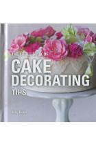 Купити - Книжки - The Little Book of Cake Decorating Tips