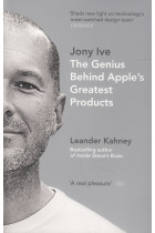 Купити - Книжки - Jony Ive: The Genius Behind Apple's Greatest Products