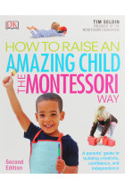 Купити - Книжки - How To Raise An Amazing Child the Montessori Way. A Parents' Guide to Building Creativity, Confidence, and Independence