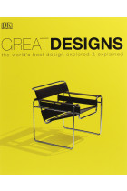Купить - Книги - Great Designs. The World's Best Design Explored and Explained