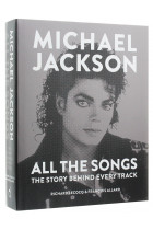 Купить - Книги - Michael Jackson: All the Songs: The Story Behind Every Track