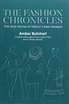 Купити - Книжки - The Fashion Chronicles. The Style Stories of History's Best Dressed