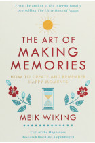 Купити - Книжки - The Art of Making Memories. How to Create and Remember Happy Moments