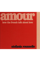 Купить - Книги - Amour. How the French Talk about Love