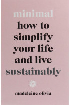 Купити - Книжки - Minimal: How to Simplify Your Life and Live Sustainably